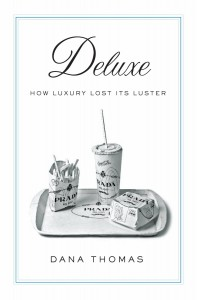 Deluxe_-_How_Luxury_Lost_Its_Luster_-_book_cover-3